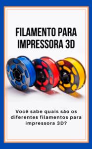 Quais são os filamentos para impressão 3D?