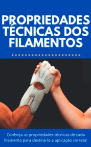 Quais as principais propriedades técnicas dos filamentos?