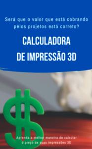 Como calcular o preço de suas impressões 3D?